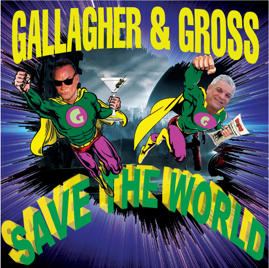 Gallagher & Gross Save the World: The Podcast