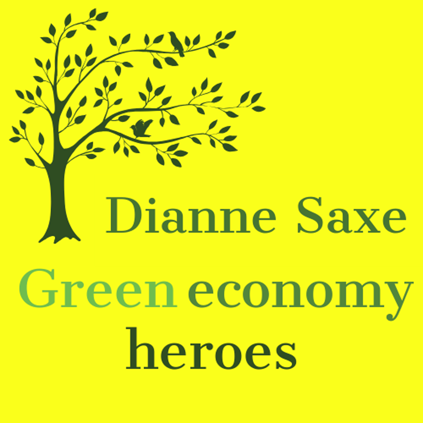 Green Economy Heroes: A Podcast by Dr. Dianne Saxe