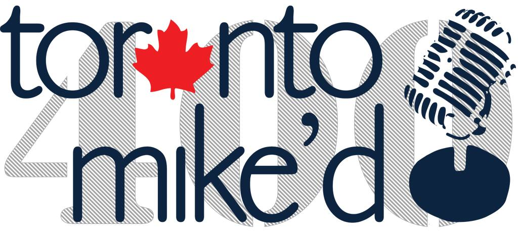 Toronto Mike'd Podcast Episode 400