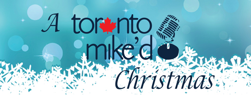 Toronto Mike'd Christmas - 10 Great Holiday Songs
