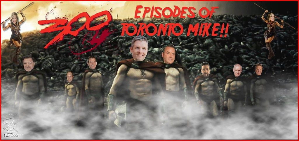 Toronto Mike'd Podcast Episode 300