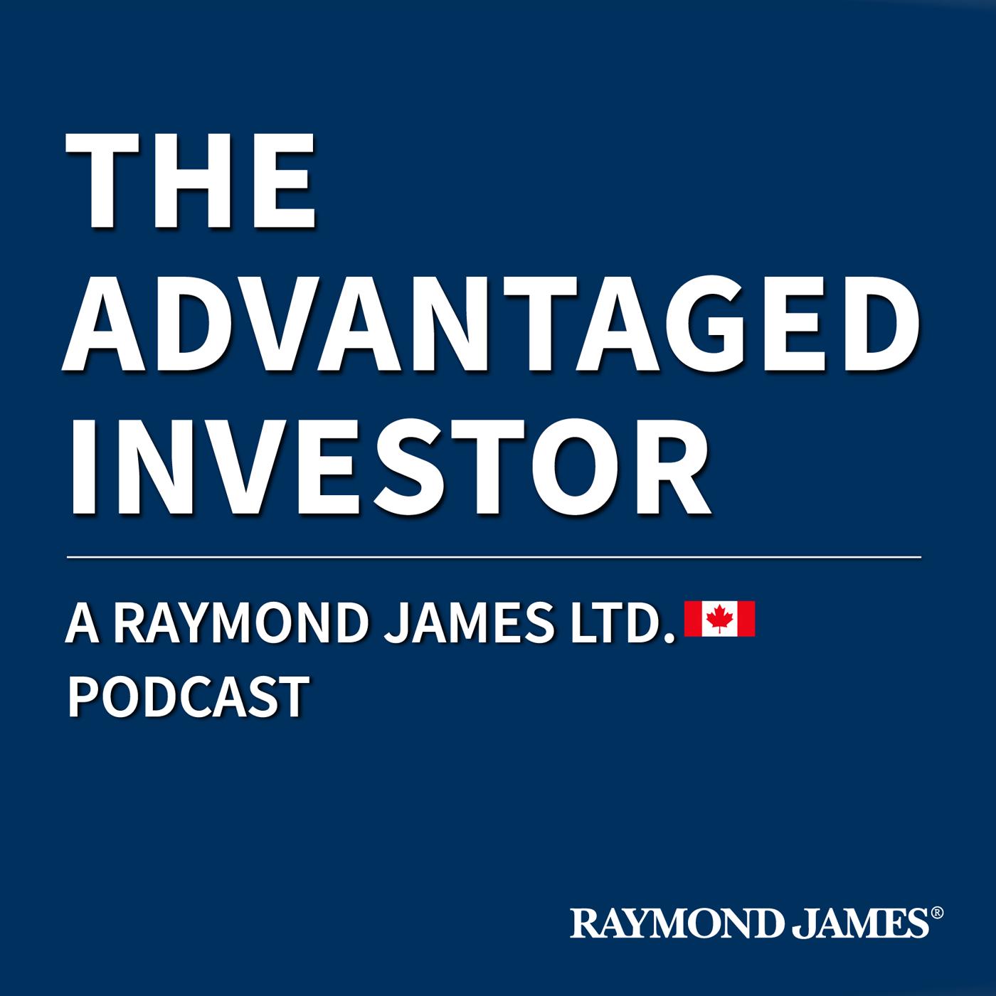 The Advantaged Investor from Raymond James Canada