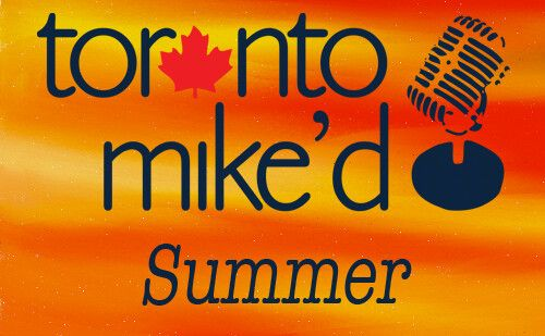 Toronto Mike'd Podcast Episode 86: Summer Songs 🌞